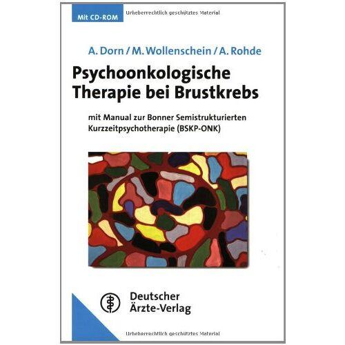 Almut Dorn - Psychoonkologische Therapie bei Brustkrebs: Mit Manual zur Bonner Semistrukturierten Kurzzeitpsychotherapie (BSKP-ONK) - Preis vom 10.05.2021 04:48:42 h