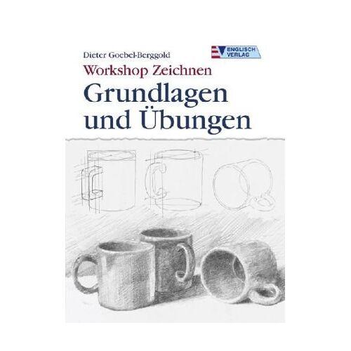 Dieter Goebel-Berggold - Workshop Zeichnen. Grundlagen und Übungen - Preis vom 04.06.2020 05:03:55 h