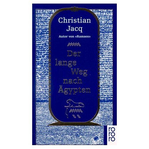 Christian Jacq - Der lange Weg nach Ägypten: Der Lange Weg Nach Aegypten - Preis vom 09.04.2021 04:50:04 h