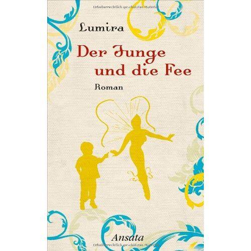 Lumira - Der Junge und die Fee: Roman - Preis vom 23.01.2020 06:02:57 h