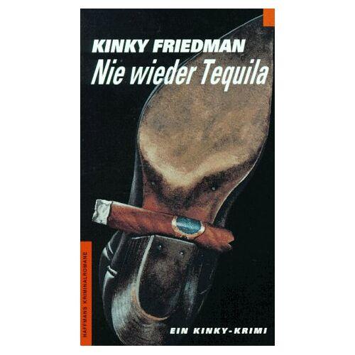 Kinky Friedman - Nie wieder Tequila. Ein Kinky- Krimi. - Preis vom 05.05.2021 04:54:13 h