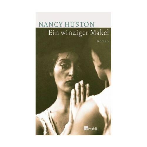 Nancy Huston - Ein winziger Makel - Preis vom 06.05.2021 04:54:26 h