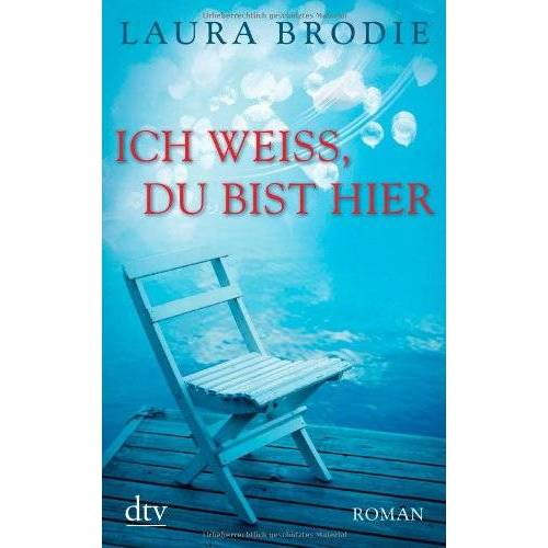 Laura Brodie - Ich weiß, du bist hier: Roman - Preis vom 17.04.2021 04:51:59 h