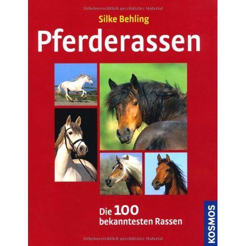 Silke Behling - Pferderassen: Die 100 bekanntesten Pferderassen - Preis vom 20.10.2020 04:55:35 h