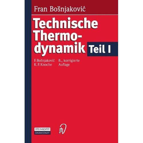 Fran Bosnjakovic - Technische Thermodynamik Teil I - Preis vom 12.05.2021 04:50:50 h