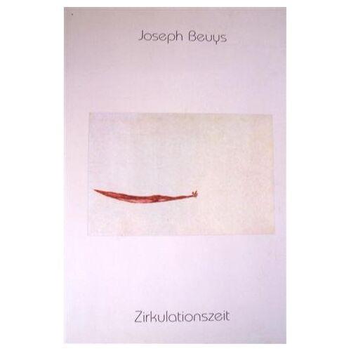 Joseph Beuys - Joseph Beuys, Zirkulationszeit - Preis vom 15.04.2021 04:51:42 h