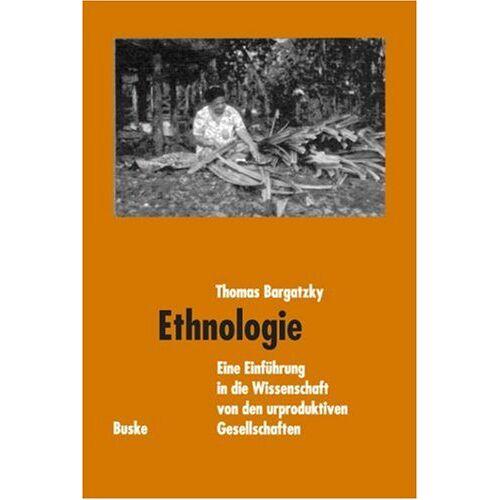 Thomas Bargatzky - Ethnologie - Preis vom 09.05.2021 04:52:39 h