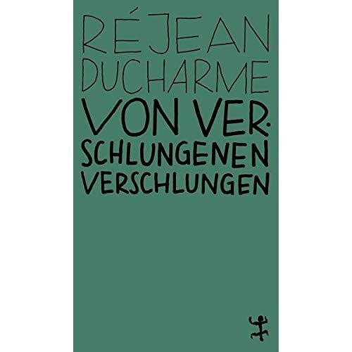 Réjean Ducharme - Von Verschlungenen verschlungen - Preis vom 14.05.2021 04:51:20 h