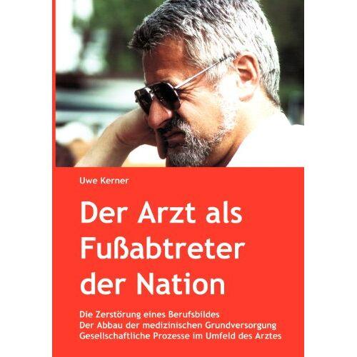 Uwe Kerner - Der Arzt als Fußabtreter der Nation - Preis vom 20.10.2020 04:55:35 h