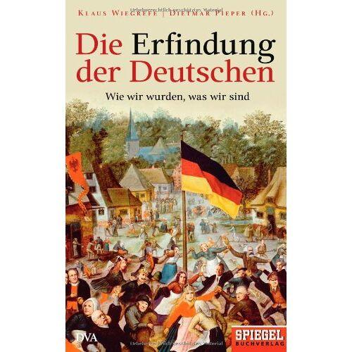 Klaus Wiegrefe - Die Erfindung der Deutschen: Wie wir wurden, was wir sind. Ein SPIEGEL-Buch - Preis vom 05.09.2020 04:49:05 h