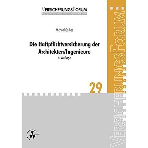 Michael Garbes - Die Haftpflichtversicherung der Architekten/Ingenieure (VersicherungsForum) - Preis vom 20.10.2020 04:55:35 h