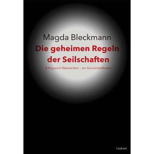Magda Bleckmann - Die geheimen Regeln der Seilschaften: Erfolgreich Netzwerken - ein Karriereleitfaden - Preis vom 24.05.2020 05:02:09 h