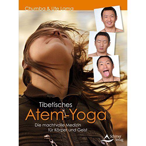 Chumba Lama - Tibetisches Atem-Yoga: Die machtvolle Medizin für Körper und Geist - Preis vom 28.03.2020 05:56:53 h