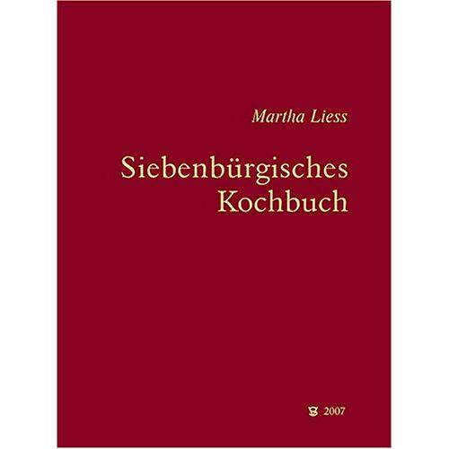 Martha Liess - Siebenbürgisches Kochbuch - Preis vom 16.05.2021 04:43:40 h