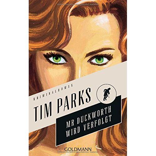 Tim Parks - Mr. Duckworth wird verfolgt: Kriminalroman - Die Morris-Duckworth-Reihe 2 - Preis vom 08.05.2021 04:52:27 h
