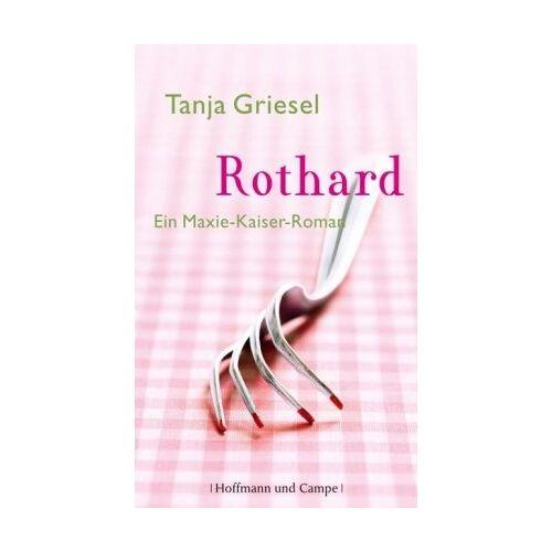 Tanja Griesel - Rothard: Ein Maxie-Kaiser-Roman - Preis vom 11.04.2021 04:47:53 h