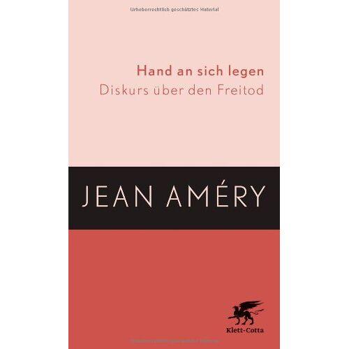 Jean Améry - Hand an sich legen: Diskurs über den Freitod - Preis vom 30.05.2020 05:03:23 h