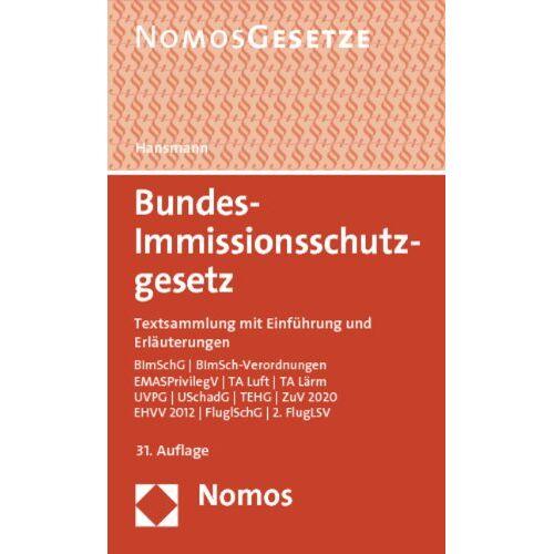 Klaus Hansmann - Bundes-Immissionsschutzgesetz: Textsammlung mit Einführung und Erläuterungen, Rechtsstand: 01.06.2013 - Preis vom 20.10.2020 04:55:35 h