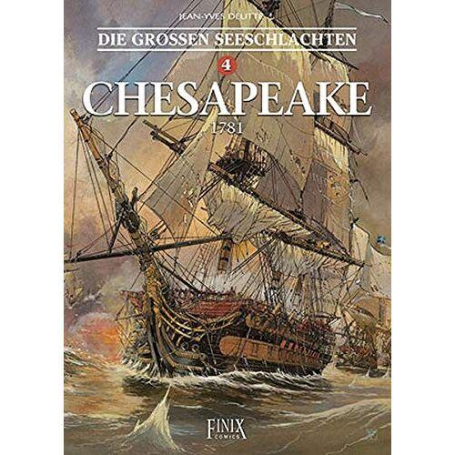 Jean-Yves Delitte - Die Großen Seeschlachten / Chesapeake - Preis vom 28.03.2020 05:56:53 h
