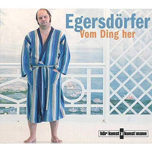 Matthias Egersdörfer - Vom Ding her - Preis vom 23.02.2021 06:05:19 h