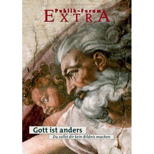 Klaus Hofmeister - Gott ist anders. Du sollst dir kein Bildnis machen - Preis vom 07.05.2021 04:52:30 h