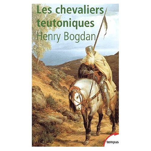 Henry Bogdan - Les Chevaliers teutoniques - Preis vom 09.05.2021 04:52:39 h