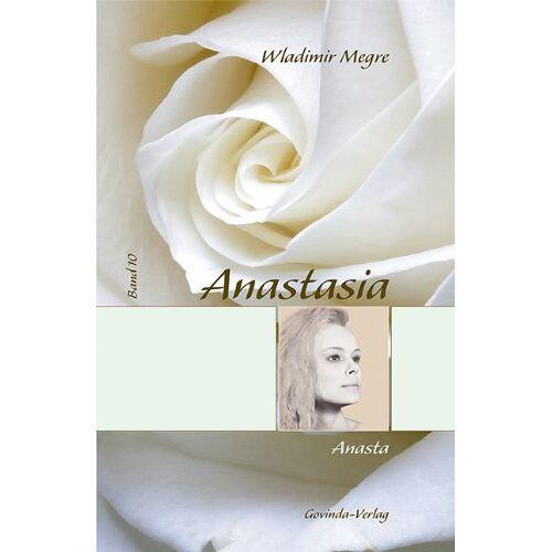 Wladimir Megre - Anastasia / Anasta: Anastasia, Band 10 - Preis vom 04.04.2020 04:53:55 h