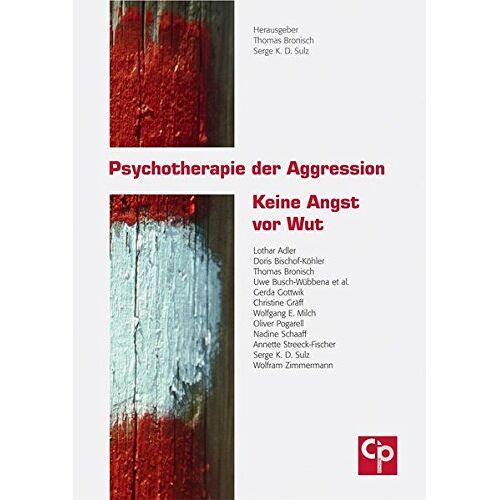 Thomas Bronisch - Psychotherapie der Aggression: Keine Angst vor Wut - Preis vom 22.10.2020 04:52:23 h