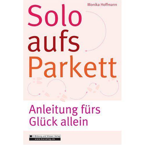 Monika Hoffmann - Solo aufs Parkett: Anleitung fürs Glück allein - Preis vom 21.10.2020 04:49:09 h