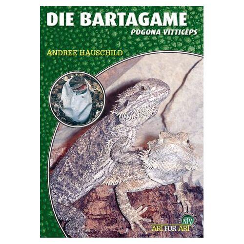 Andree Hauschild - Die Bartagame: Pogona vitticeps - Preis vom 05.05.2021 04:54:13 h