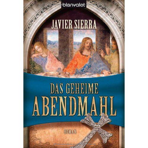 Javier Sierra - Das geheime Abendmahl: Roman - Preis vom 12.05.2021 04:50:50 h