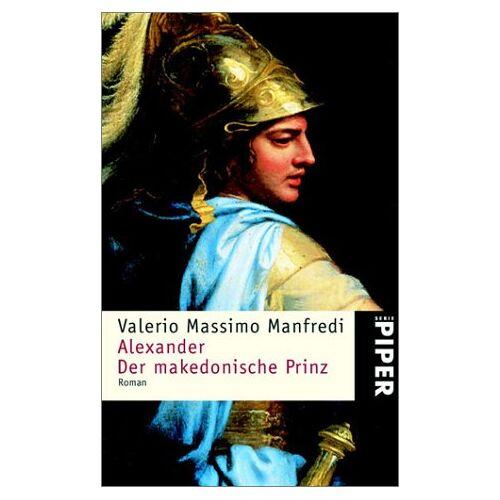 Manfredi, Valerio M. - Alexander - Der makedonische Prinz: Roman - Preis vom 17.04.2021 04:51:59 h