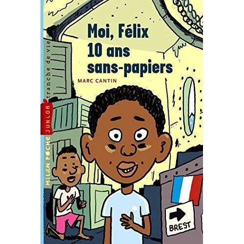Marc Moi, Félix, 10 ans, sans-papiers - Preis vom 09.04.2021 04:50:04 h