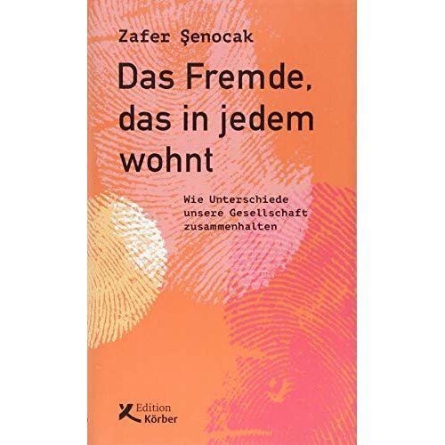 Zafer Senocak - Das Fremde, das in jedem wohnt: Wie Unterschiede unsere Gesellschaft zusammenhalten - Preis vom 03.05.2021 04:57:00 h