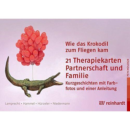 Katharina Lamprecht - Wie das Krokodil zum Fliegen kam: 21 Therapiekarten: Partnerschaft und Familie - Preis vom 24.10.2020 04:52:40 h