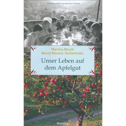 Martina Meuth - Unser Leben auf dem Apfelgut - Preis vom 05.05.2021 04:54:13 h