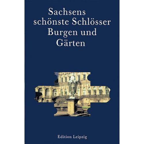 Sächsische Schlösserverwaltung Dresden - Sachsens schönste Schlösser, Burgen und Gärten - Preis vom 20.10.2020 04:55:35 h