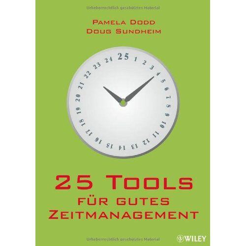 Pamela Dodd - 25 Tools für gutes Zeitmanagement - Preis vom 09.05.2021 04:52:39 h