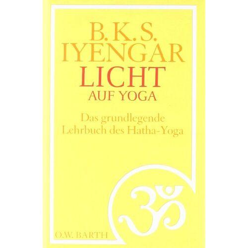 Iyengar, B. K. S. - Licht auf Yoga: Das gundlegende Lehrbuch des Hatha-Yoga - Preis vom 11.11.2019 06:01:23 h