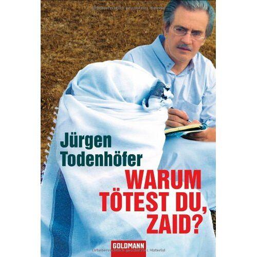 Jürgen Todenhöfer - Warum tötest du, Zaid? - Preis vom 18.10.2020 04:52:00 h
