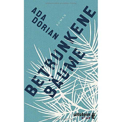 Ada Dorian - Betrunkene Bäume: Roman - Preis vom 09.05.2021 04:52:39 h