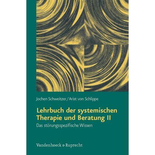 Schlippe, Arist von - Lehrbuch der systemischen Therapie und Beratung II - Preis vom 24.02.2021 06:00:20 h