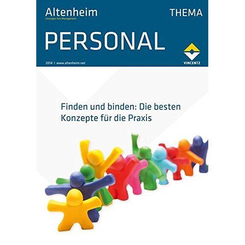 Zeitschrift Altenheim - Altenheim Thema Personal: Finden und binden: Die besten Konzepte für die Praxis - Preis vom 14.09.2020 04:48:11 h