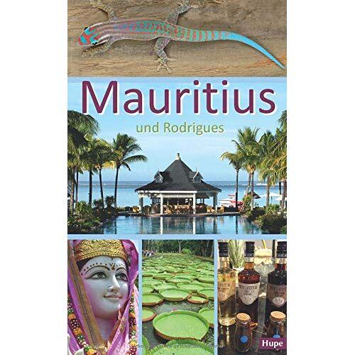 Ilona Hupe - Mauritius: Ein Reiseführer für die Inseln Mauritius und Rodrigues - Preis vom 21.11.2019 05:59:20 h