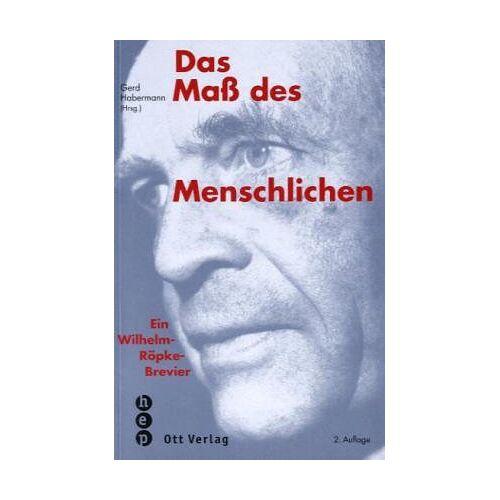 Wilhelm Röpke - Das Maß des Menschlichen. Ein Wilhelm-Röpke-Brevier - Preis vom 20.10.2020 04:55:35 h