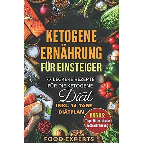 Food Experts - Ketogene Ernährung für Einsteiger: 77 leckere Rezepte für die Ketogene Diät inkl. 14 Tage Diätplan - Preis vom 07.05.2021 04:52:30 h