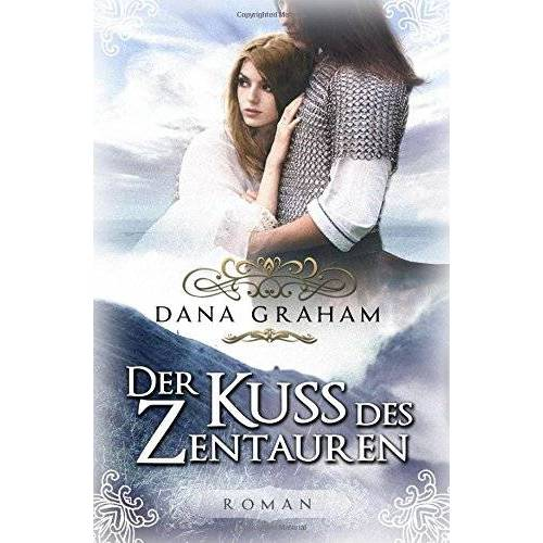 Dana Graham - Der Kuss des Zentauren - Preis vom 12.05.2021 04:50:50 h