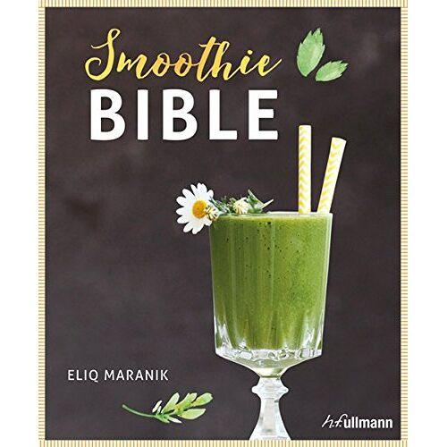 Eliq Maranik - Smoothie Bible - Preis vom 21.02.2020 06:03:45 h