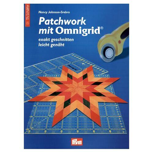 Nancy Johnson-Srebro - Patchwork mit Omnigrid: Exakt geschnitten - leicht genäht - Preis vom 26.01.2021 06:11:22 h