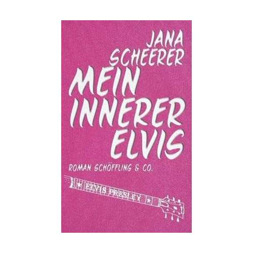 Jana Scheerer - Mein innerer Elvis - Preis vom 11.05.2021 04:49:30 h